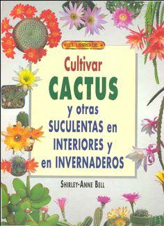 Libros gratis de Agronomia: Cultivar Cactus y otras suculentas en interiores y en invernaderos ~ Libros Agronomicos Peru