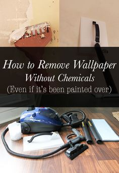 This post shows you how to remove wallpaper, plus you can enter to win a HomeRight SteamMachine.