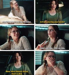 """Are you slurring your words? Wow. Kara Danvers drunk, that's a first"" - Alex and Kara #Supergirl"