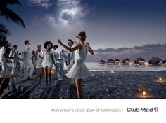 Club Med - Et vous le bonheur, vous l'imaginez comment : Work : Saatchi & Saatchi Club, Visual Advertising, Hotel Ads, Whats Today, Saatchi & Saatchi, All Inclusive Vacations, Summer Solstice, Reference Images, Wedding Wishes