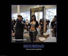 Todo lo que sea por la seguridad - quejoda
