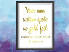 Custom Gold Foil Print- Your own quote in gold foil! Choose your font and detail. Personalised Foil Print. A4 Foil Print 8x10 A4 wallart foil print gold foil print home decor art and collectables custom print custom foil print personalised print custom gold foil custom quote quote print 24.95 AUD #goriani