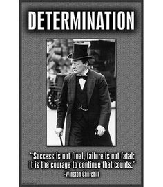 """Buyenlarge 'Determination' by Wilbur Pierce Vintage Advertisement Size: 30"""" H x 20"""" W Winston Churchill, Churchill Quotes, Quotable Quotes, Wisdom Quotes, Quotes To Live By, Me Quotes, Motivational Quotes For Life, Great Quotes, Positive Quotes"""