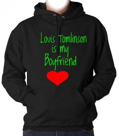 Louis Tomlinson is my Boyfriend Hooded Sweatshirt