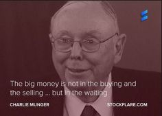 from Charlie Munger : The big money is not in the buying and selling … but in the waiting. Investing is all about compounding your returns year after year! Stock Market Quotes, Stock Quotes, Value Investing, Investing Money, Stock Investing, Kaizen, Warren Buffet Quotes, Charlie Munger, Investment Quotes