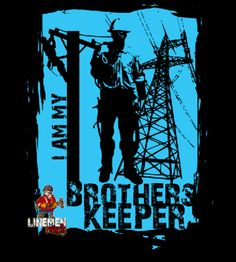 I am my brothers keeper- lineman shirts Lineman Love, Lineman Gifts, Power Lineman, Lineman For The County, Electrical Lineman, American Made Clothing, Daddy Day, Job Career, Good People
