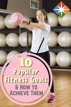 We have the secrets to achieving 10 popular fitness goals right here, right now! What are they and can you work them into your life for healthier workouts?