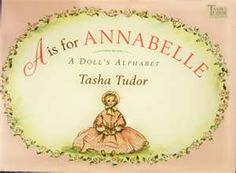 A is for Annablle--Tasha Tudor. My daughter LOVED this book.