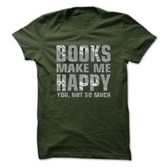 Books Make Me Happy You Not So Much T-Shirts, Hoodies. Get It Now ==>…