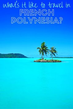French Polynesia is an amazing place to travel through! It's easy to visit on a budget (yes, even Bora Bora!), the locals are friendly, and the colour of the water is spectacular!
