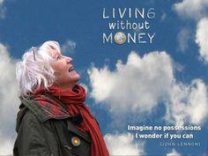 Δεν έχει χρησιμοποιήσει χρήματα τα τελευταία 15 χρόνια και δηλώνει πολύ ευτυχισμένη!