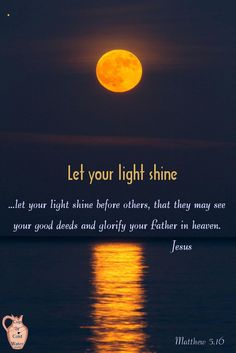 Christian Living: Let your light shine. Bible Verses Quotes, Bible Scriptures, Light Quotes, God's Heart, Religious Quotes, Faith In God, Trust God, Word Of God, Christian Quotes