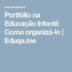 Portfólio na Educação Infantil: Como organizá-lo | Eduqa.me