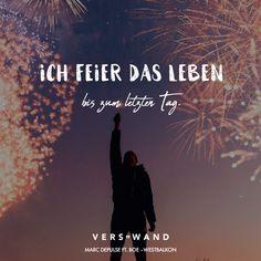 Visual Statements®️ Ich feier das Leben bis zum letzten Tag. - Marc Depulse Sprüche / Zitate / Quotes / Verswand / Musik / Band / Artist / tiefgründig / nachdenken / Leben / Attitude / Motivation
