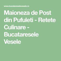 Maioneza de Post din Pufuleti - Retete Culinare - Bucataresele Vesele