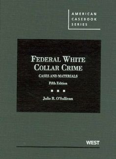Federal White Collar Crime, Cases and Materials, 5th (American Casebooks) by Julie R. O'Sullivan. $190.08. Edition - 5. 992 pages. Publication: June 5, 2012. Publisher: West; 5 edition (June 5, 2012) ,False Collar for Women