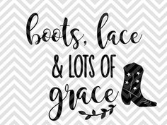 Boots Lace and Lots of Grace Jesus bible verse SVG file - Cut File - Cricut projects - cricut ideas - cricut explore - silhouette cameo projects - Silhouette projects by KristinAmandaDesigns