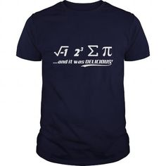 PI IT WAS DELICIOUS T Shirts LIMITED TIME ONLY. ORDER NOW if you like, Item Not Sold Anywhere Else. Amazing for you or gift for your family members and your friends. You'd sure look nice in one of our shirts! Thank you! #Pi #day #shirts