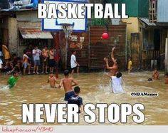 Basketball Never Stops! - http://weheartnyknicks.com/nba-funny-meme/basketball-never-stops