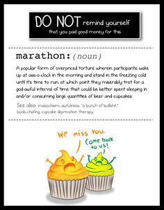 the dos and do nots of running your first marathon - by the oatmeal. every line of this is hysterical.