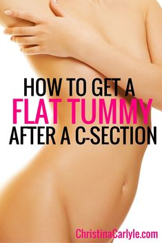 How to get a flat tummy after a C-Section #weightlossrecipes