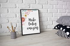 Make today amazing. Inspirational cute quote. Office decor. Home decor. Click to purchase the art print.