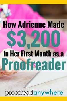 Learn how Adrienne made $3,200 in her first month as a proofreader!
