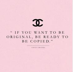 If you want to be original, be prepared to be copied