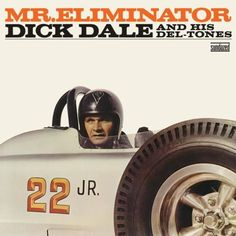 Mr. Eliminator by Dick Dale And His Del-Tones (Capitol) Surf Music
