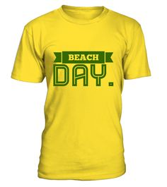 Beach Day Limited Edition  #gift #idea #shirt #image #funny #travel #trip #camping #new #top #best