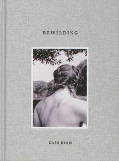 BIRD, CASS : Rewilding.