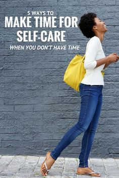 How to Make Time For Self Care When You Don't Have Time | NESHEAHOLIC