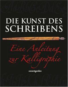 Die Kunst des Schreibens: Eine Anleitung zur Kalligraphie von David Harris, http://www.amazon.de/dp/3831090769/ref=cm_sw_r_pi_dp_Auu9sb05JG563