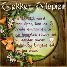 Evening Quotes, Evening Greetings, Goeie Nag, Afrikaans Quotes, Morning Greeting, Living Water, Good Night Quotes, Day Wishes, Sleep Tight