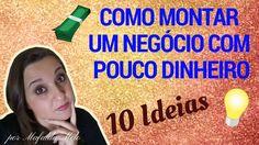 Como montar um negócio com pouco dinheiro e TRABALHAR EM CASA – 10 IDEIA...
