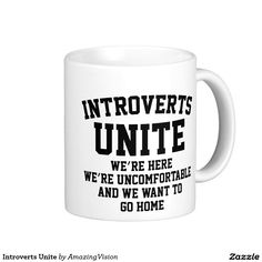 Introverts Unite Classic White Coffee Mug More