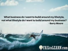 Barry Moore – What business do I want to build around my lifestyle, not what lifestyle do I want to build around my business?