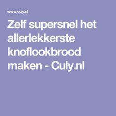 Zelf supersnel het allerlekkerste knoflookbrood maken - Culy.nl