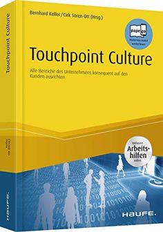Touchpoint Culture: Alle Bereiche des Unternehmens konsequent auf den Kunden ausrichten (Haufe Fachbuch) Bernhard Keller Marketing, Personal Care, Books, Inspiration, Products, Pocket Books, Biblical Inspiration, Self Care, Libros