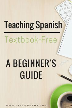 Teaching Spanish Textbook-Free