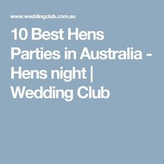 10 Best Hens Parties in Australia - Hens night | Wedding Club