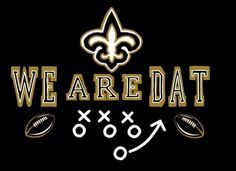 NEW ORLEANS SAINTS WE ARE DAT