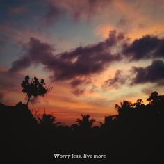 Se preocupe menos, viva mais.