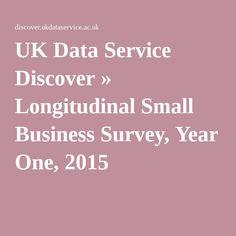 UK Data Service Discover » Longitudinal Small Business Survey, Year One, 2015