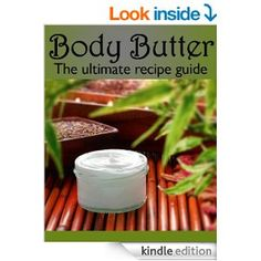 Free kindle book on Amazon-don't have a Kindle get a free app for your computer, laptop,ect  Body Butter :The Ultimate Guide - Over 30 Best Selling Body Butter Recipes - Kindle edition by Susan Hewsten, Encore Books. Crafts, Hobbies & Home Kindle eBooks @ Amazon.com.