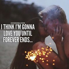 I Think I'm Gonna Love You Until Forever Ends. If you are with someone or just love relationship quotes, we have 80 couple love quotes that will warm your heart, put a smile on your face and make you want to kiss the one you love. Qoutes About Love, Quotes About Love And Relationships, Love Quotes For Him, Long Term Relationship Goals, Relationship Quotes, Dating Quotes, Im Gonna Love You, Just Love, Goal Quotes