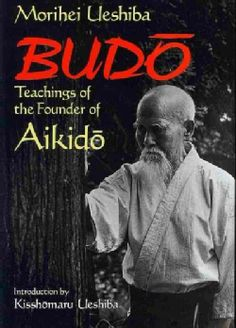 Budo: Teachings of the Founder of Aikido (Paperback)