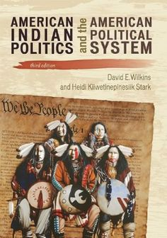 American Indian Politics and the American Political System. Wilkins, David, Rowman & Littlefield, Author, 2007.