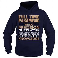 FULL-TIME-PARAMEDIC - #lrg hoodies #cool tshirt designs. CHECK PRICE => https://www.sunfrog.com/LifeStyle/FULL-TIME-PARAMEDIC-Navy-Blue-Hoodie.html?60505