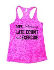 Does Running Late Count as Exercise Women's Gym Burnout Tank Top Funny Threadz